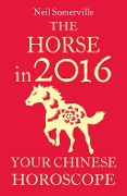 The Horse in 2016: Your Chinese Horoscope - Neil Somerville