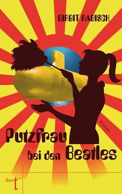 Putzfrau bei den Beatles - Birgit Rabisch