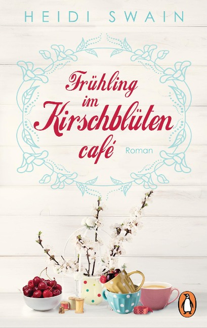 Frühling im Kirschblütencafé - Heidi Swain