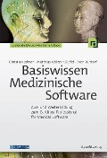 Basiswissen Medizinische Software - Christian Johner, Matthias Hölzer-Klüpfel, Sven Wittorf