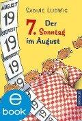 Der 7. Sonntag im August - Sabine Ludwig
