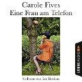 Eine Frau am Telefon - Carole Fives