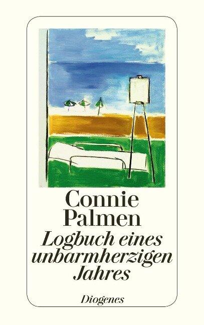 Logbuch eines unbarmherzigen Jahres - Connie Palmen