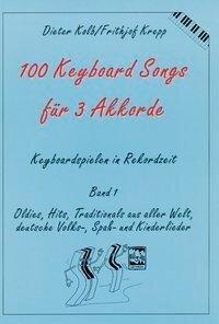 Hundert (100) Keyboard Songs für 3 Akkorde - Dieter Kolb, Frithjof Krepp