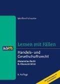 Lernen mit Fällen: Handels- und Gesellschaftsrecht - Winfried Schwabe