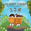 The Hebrew Alphabet: Book of Rhymes for English Speaking Kids - Yael Rosenberg, Sarah Mazor