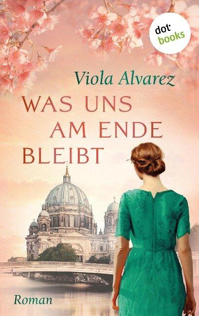 Was uns am Ende bleibt - Viola Alvarez
