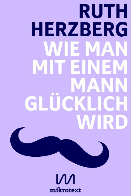 Wie man mit einem Mann glücklich wird - Ruth Herzberg