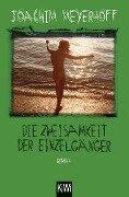 Die Zweisamkeit der Einzelgänger - Joachim Meyerhoff