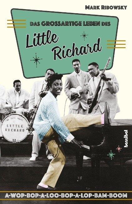 Das großartige Leben des Little Richard - Mark Ribowsky