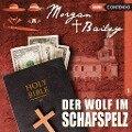 Morgan & Bailey 01. Der Wolf im Schafspelz - Markus Topf