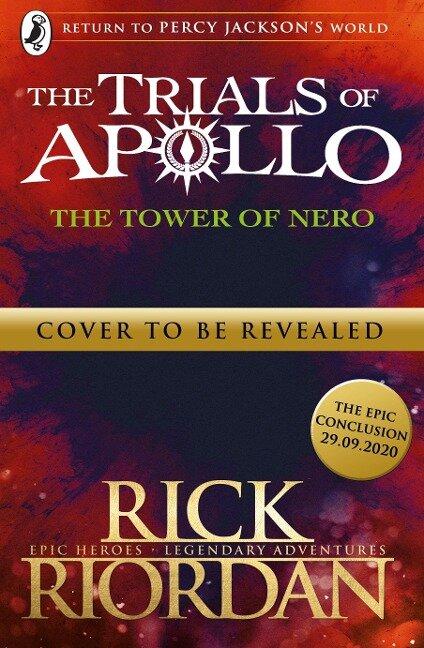 The Tower of Nero (The Trials of Apollo Book 5) - Rick Riordan