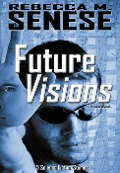 Future Visions: 5 Science Fiction Stories - Rebecca M. Senese