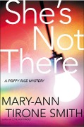 She's Not There - Mary-Ann Tirone Smith