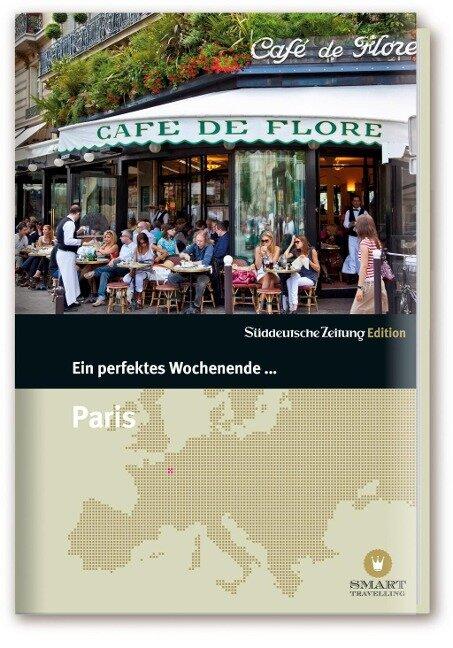 Ein perfektes Wochenende in... Paris -