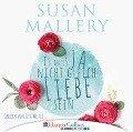 Es muss ja nicht gleich Liebe sein (Ungekürzt) - Susan Mallery