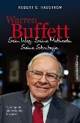 Warren Buffett: Sein Weg. Seine Methode. Seine Strategie. - Robert G. Hagstrom
