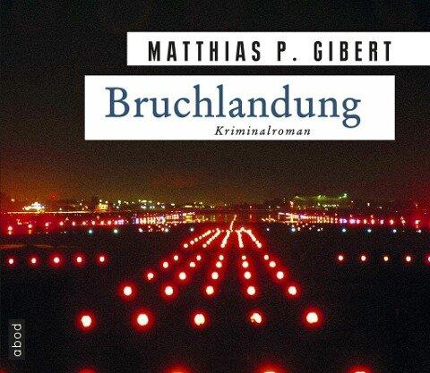 Bruchlandung - Matthias P. Gibert