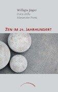Zen im 21. Jahrhundert - Willigis Jäger, Alexander Poraj, Doris Zölls