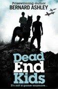 Dead End Kids: Heroes of the Blitz - Bernard Ashley