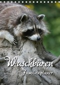 Waschbären Familienplaner (Tischkalender 2018 DIN A5 hoch) - Martina Berg