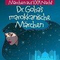 Märchen aus 1001 Nacht: Dr. Goha's Marokkanische Märchen -