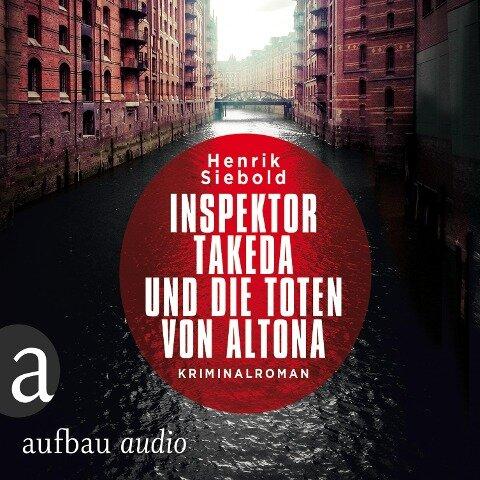 Inspektor Takeda und die Toten von Altona (Ungekürzt) - Henrik Siebold