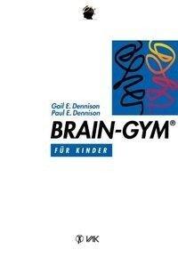 Brain-Gym - Gail E. Dennison, Paul E. Dennison
