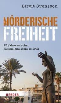 Mörderische Freiheit - Birgit Svensson