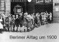 Berliner Alltag um 1900 (Wandkalender 2019 DIN A4 quer) - K. A. Akg-Images