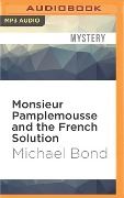 Monsieur Pamplemousse and the French Solution - Michael Bond