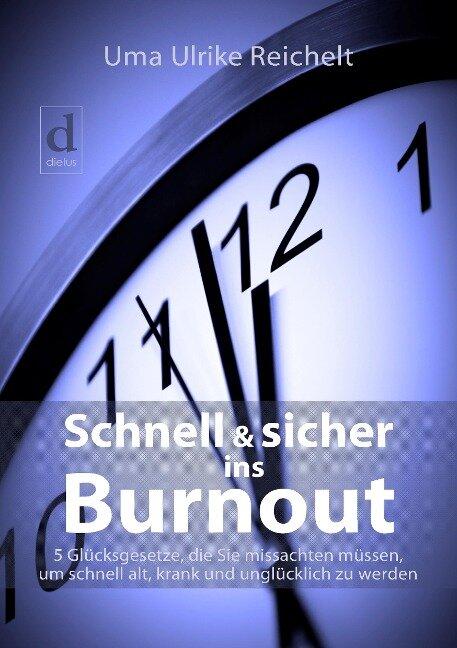 Schnell und sicher ins Burnout - Uma Ulrike Reichelt