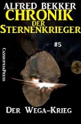 Der Wega-Krieg - Chronik der Sternenkrieger #5 - Alfred Bekker