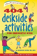 404 Deskside Activities for Energetic Kids - Barbara Davis