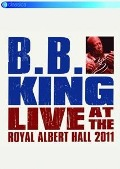 Live At The Royal Albert Hall 2011 (DVD) - B. B. King
