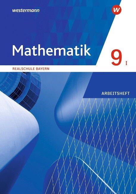 Mathematik 9. Arbeitsheft 9 WPF I mit Lösungen. Realschulen in Bayern -