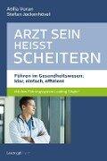 Arzt sein heißt scheitern - Atilla Vuran, Stefan Jockenhövel