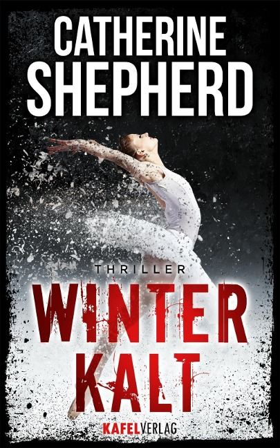 Winterkalt: Thriller - Catherine Shepherd