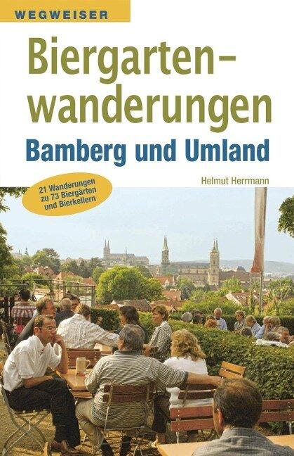 Biergartenwanderungen Bamberg und Umland - Helmut Herrmann