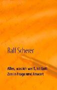 Alles, was ich weiß, ist Gott - Ralf Scherer