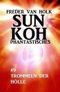 Sun Koh Taschenbuch #9: Trommeln der Hölle - Freder van Holk