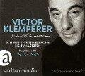 Ich will Zeugnis ablegen bis zum letzten - Victor Klemperer