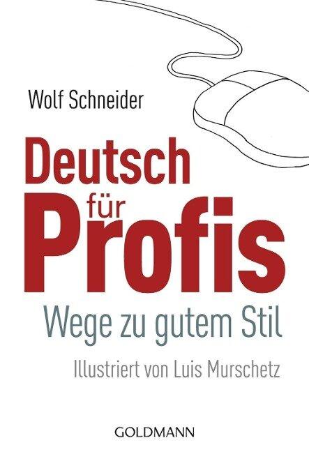 Deutsch für Profis - Wolf Schneider