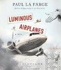 Luminous Airplanes - Paul La Varge