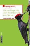 Von der Bergstraße über den Odenwald zum Spessart - Gertrud Steiger, Joachim Steiger