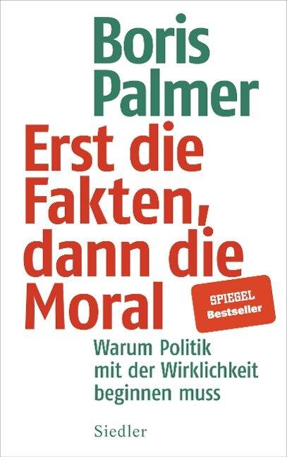 Erst die Fakten, dann die Moral - Boris Palmer