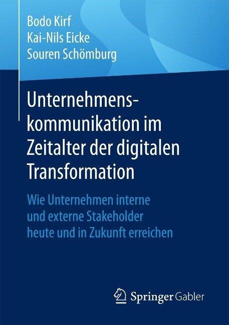 Unternehmenskommunikation im Zeitalter der digitalen Transformation - Bodo Kirf, Kai-Nils Eicke, Souren Schömburg