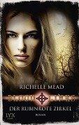 Bloodlines - Der rubinrote Zirkel - Richelle Mead
