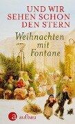 Und wir sehen schon den Stern - Theodor Fontane