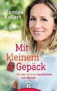 Mit kleinem Gepäck - Tamina Kallert